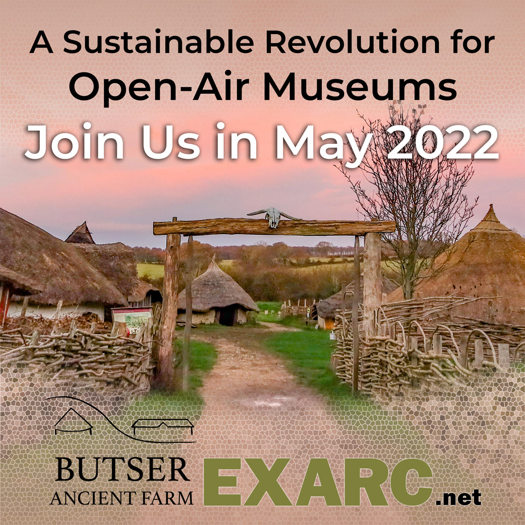 2022 May: A Sustainable Revolution for Open-Air Museums, Butser Ancient Farm, UK